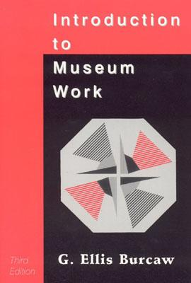 Introduction to Museum Work By Burcaw, George Ellis